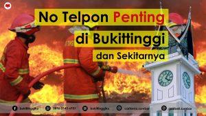 Daftar Nomor Telpon Penting di Bukittinggi (Damkar, Polisi, Ambulance, Sat Pol PP)