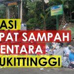 Lokasi Tempat Pembuangan Sampah Sementara di Bukittinggi