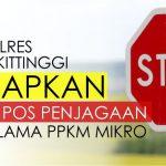 Polres Bukittinggi Siapkan Sebelas Pos Penjagaan PPKM Mikro