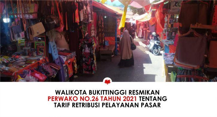 Walikota Bukittinggi Resmikan Perwako No.26 Tahun 2021 Tentang Tarif Retribusi Pelayanan Pasar