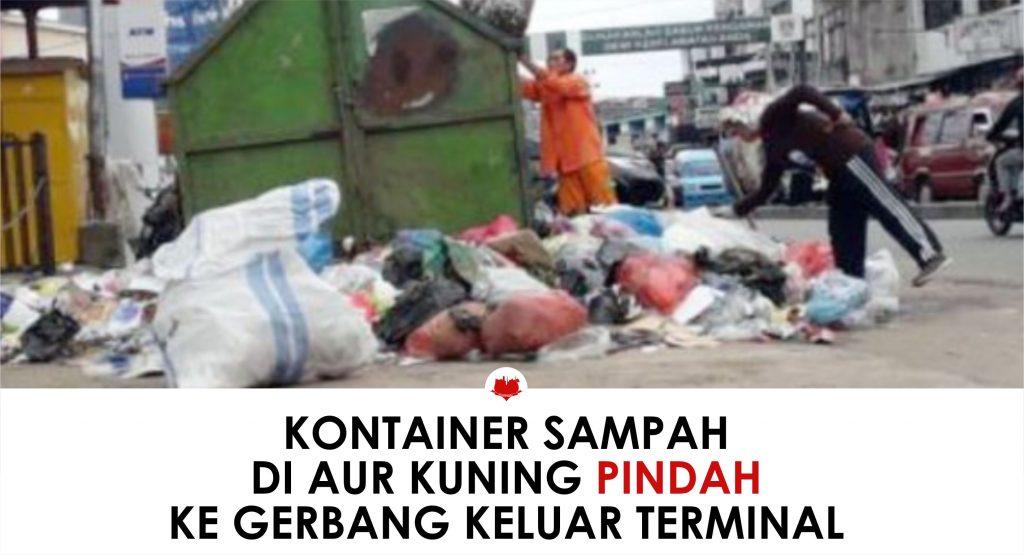Kontainer Sampah di Aur Kuning Pindah Ke Gerbang Keluar Terminal